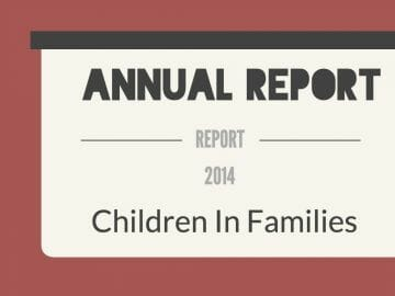 Children in Families Annual Report 2014